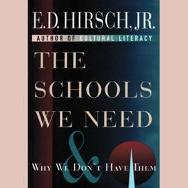 The Schools We Need (Unabridged) - E.D. Hirsch, Jr. mp3 listen download