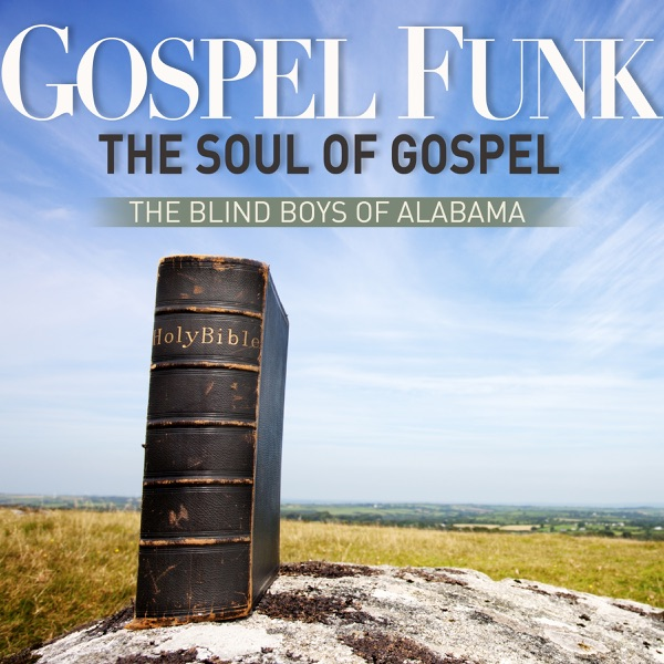 Gospel Funk the Soul of Gospel