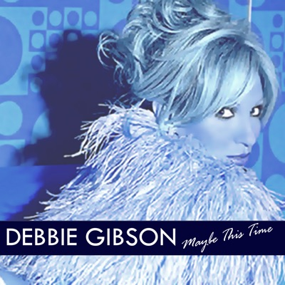 Maybe This Time - Debbie Gibson