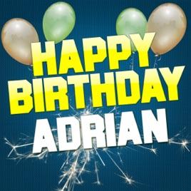 happy birthday adrian Happy Birthday Adrian   EP by White Cats Music on iTunes happy birthday adrian