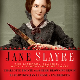 Jane Slayre: The LIterary Classic with a Blood-Sucking Twist (Unabridged) - Charlotte Brontë & Sherri Browning Erwin mp3 listen download