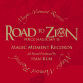 VOICE MAGICIAN Ⅲ ~ROAD TO ZION~