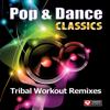 Pop & Dance Classics - Tribal Workout Remixes (60 Min Non-Stop Workout Mix [140 BPM]) - Power Music Workout
