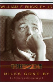Miles Gone By: A Literary Autobiography (Unabridged) [Unabridged Nonfiction] - William F. Buckley, Jr. mp3 listen download