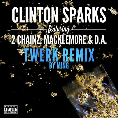 Clinton Sparks - Gold Rush (Twerk Remix by MING) [feat. 2 Chainz, Macklemore & D.A.] - Single