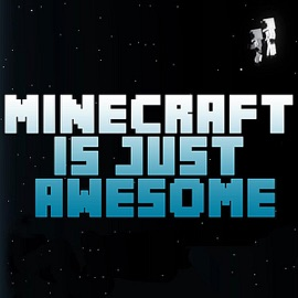 Minecraft Is Just Awesome