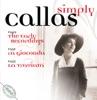 Simply Callas, Antonino Votto, Maria Callas & Orchestra Sinfonica della RAI di Torino