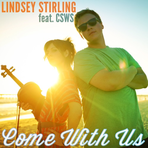 Lindsey Stirling - Come With Us (feat. Can't Stop Won't Stop) - Single