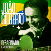 João Gilberto - Desafinado and Greatest Hits (Remastered)