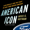 Bryce G. Hoffman - American Icon: Alan Mulally and the Fight to Save Ford Motor Company (Unabridged) artwork