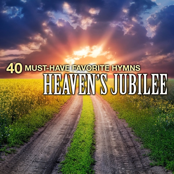 Christian Gospel Choir - 40 Must-Have Favorite Hymns: Heaven's Jubilee album wiki, reviews