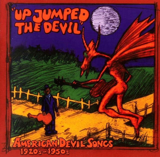 """Up Jumped The Devil: American Devil Songs 1920s-1950s"" By"