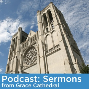 Sermons from Grace Cathedral, San Francisco