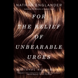 For the Relief of Unbearable Urges: Stories (Unabridged) - Nathan Englander mp3 listen download