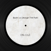 My City (Bodhi Vs. George the Poet)