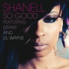 So Good (feat. Lil Wayne & Drake) - Single, Shanell