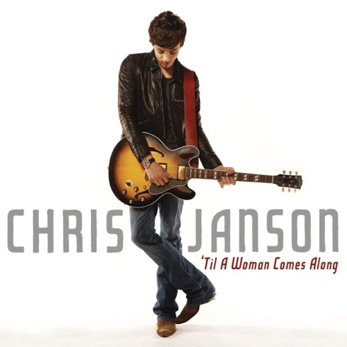 Chris Janson - 'Til a Woman Comes Along - Single