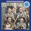 Bix Beiderbecke - Singin the Blues