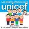 Los Mejores Villancicos de Unicef - Eva Ayllón & Los Niños Cantores de América