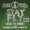 Stay Fly (Still Fly Remix) - Single, Three 6 Mafia featuring Slim Thug, Trick Daddy & Project Pat