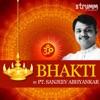 Bhakti by Pt Sanjeev Abhyankar