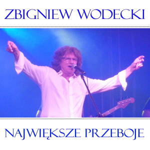 Zbigniew Wodecki - Najwieksze przeboje