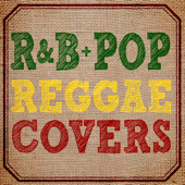 R&B+POP Reggae Covers