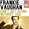 Can't Get Along Without You (Remastered) - Single