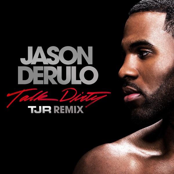 Jason Derulo - Talk Dirty (feat. 2 Chainz) [TJR Remix]