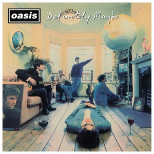 Definitely Maybe (Remastered - Deluxe)