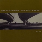 Bowery Electric - Fear of Flying