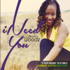 I Need You - Neesha Woodz