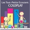 Les tout-petits écoutent Coldplay
