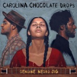 Carolina Chocolate Drops - Peace Behind the Bridge