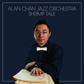 The Alan Chan Jazz Orchestra - A Spirit's Dream