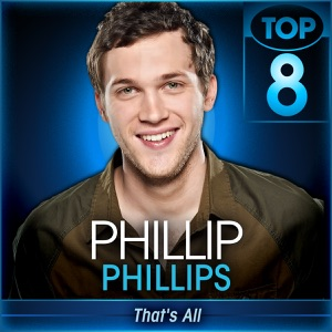 Phillip Phillips - That's All (American Idol Performance)