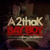 Bay Boy (feat. E-40 & Clyde Carson) - Single, A2thaK