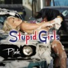 Stupid Girls Single
