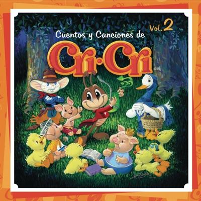 Cuentos y Canciones de Cri-Cri, Vol. 2 - Cri-cri
