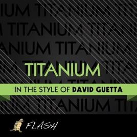 Titanium (Originally by David Guetta feat  Sia) [Karaoke / Instrumental] -  Single by Flash