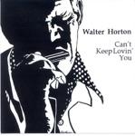 Big Walter Horton - Getting' Outta Town