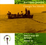 The Alan Lomax Collection: Southern Journey, Vol. 12 - Georgia Sea Islands, Biblical Songs and Spirituals