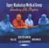 Upper Manhattan Medical Group  - Phil Lee, John Horler, A...
