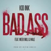 Bad Ass (feat. Meek Mill & Wale) - Kid Ink