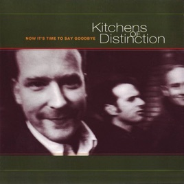 Now Itu0027s Time To Say Goodbye   EP. Kitchens Of Distinction