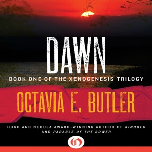 Dawn: Xenogenesis, Book 1 (Unabridged) - Octavia E. Butler audiobook, mp3