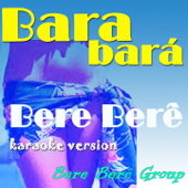 Bara Barà Bere Bere (Karaoke Version Originally Perfomed By Michel Telò)