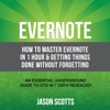 Evernote: How to Master Evernote in 1 Hour & Getting Things Done Without Forgetting: An Essential Underground Guide To GTD In 7 Days Revealed! (Unabridged)