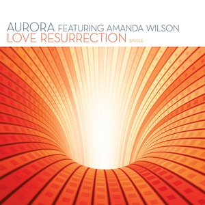 Aurora - Love Resurrection (Radio Edit)