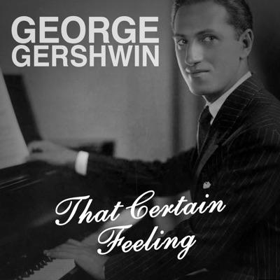 That Certain Feeling - George Gershwin
